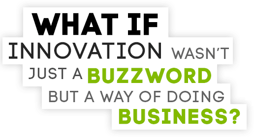 innovation wasn not just a buzzword